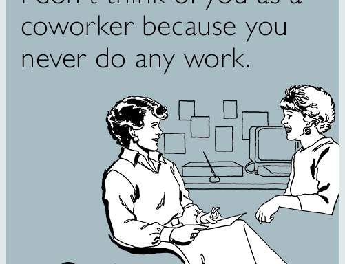 31 Hilarious E-Cards That Will Get You Through The WorkWeek