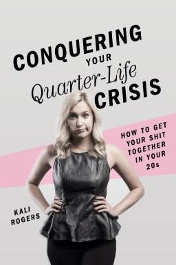 Conquering Your Quarter-LifeCrisis
