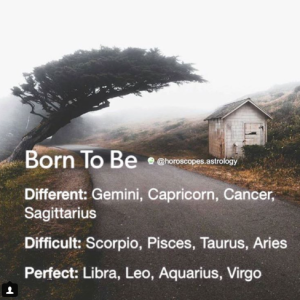 26 Truths About Who You Are, According To Your Zodiac Sign