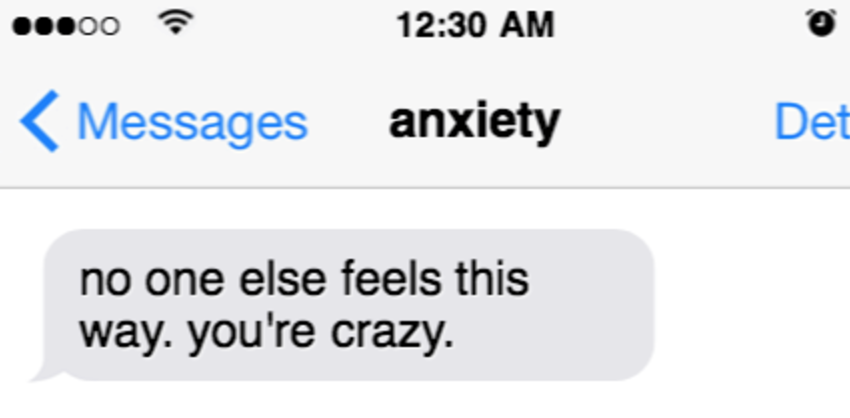 If My Anxiety Could Text Me, This Is What It WouldSay