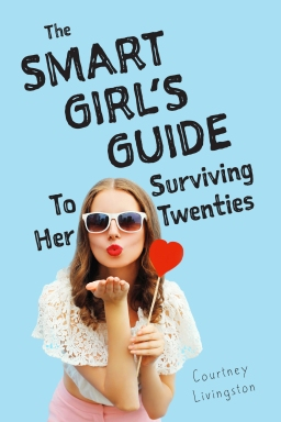The Smart Girl's Guide To Surviving HerTwenties