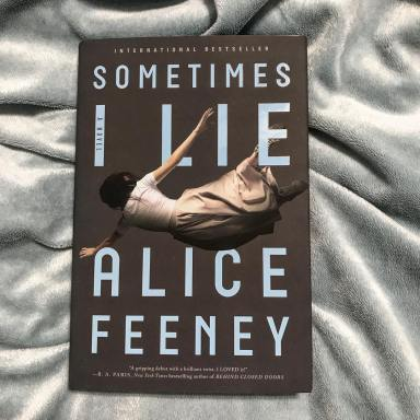 'Sometimes I Lie' Should Be The Next Thriller On Your Reading List