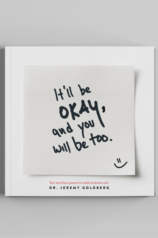 It'll Be Okay, And You Will BeToo.