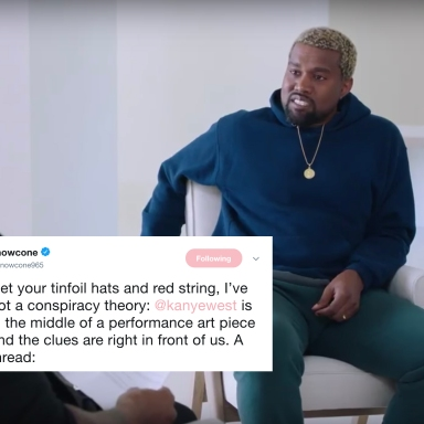 There's A Wild New Conspiracy Theory About WTF Is Going On With Kanye And It Actually Kind Of Makes Sense