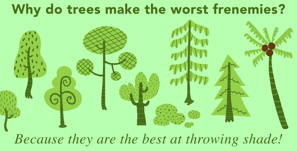 25 Tree Puns That Are So Funny You Wood Not Believe It Thought Catalog