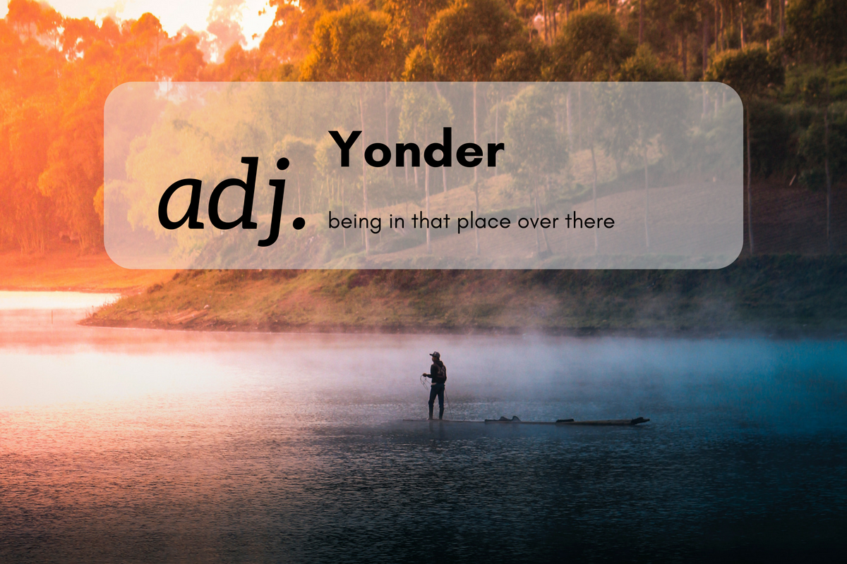 Yonder (adj.)being in that place over there