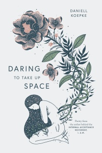 Daring To Take Up Space
