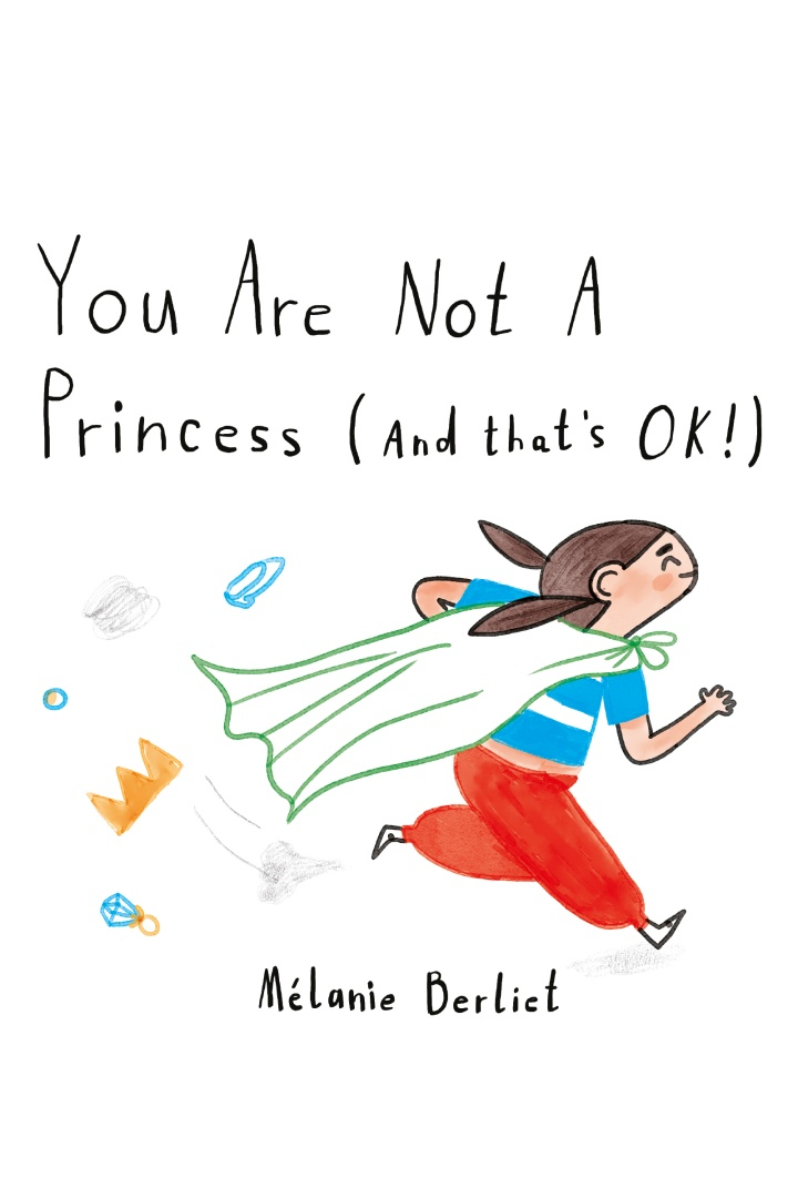 You Are Not A Princess (And That'sOk!)