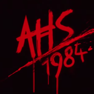 The 'AHS: 1984' Trailer Is Here And It's The '80s Fever Dream We Deserve