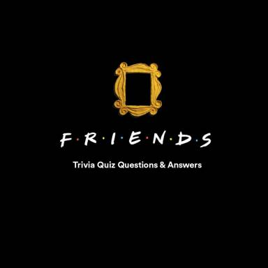 "150+ ""Friends"" Trivia Questions and Answers"