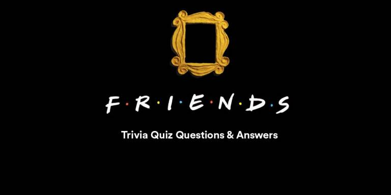 """150+ """"Friends"""" Trivia Questions andAnswers"""