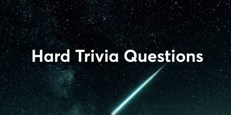 150+ Hard Trivia Questions andAnswers