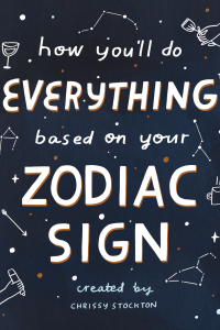 How You'll Do Everything Based On Your ZodiacSign