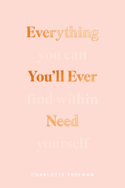Everything You'll Ever Need (You Can Find WithinYourself)