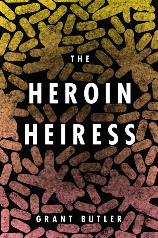 The Heroin Heiress